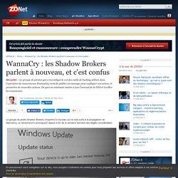 WannaCry : les Shadow Brokers parlent à nouveau, et c'est confus - ZDNet