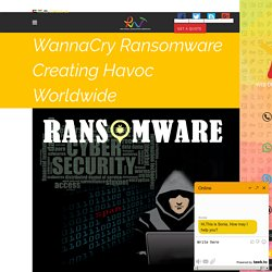 WannaCry Ransomware Creating Havoc Worldwide