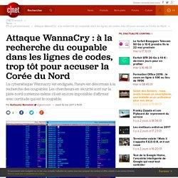 Attaque WannaCry : à la recherche du coupable dans les lignes de codes, trop tôt pour accuser la Corée du Nord
