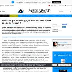 Qu'est-ce que WannaCrypt, le virus qui a fait fermer une usine Renault ?