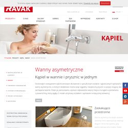 Wanny asymetryczne - Ravak Polska S.A.
