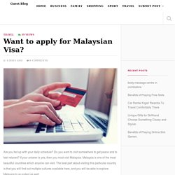 Want to apply for Malaysian Visa?