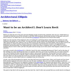 Want to be an Architect?; Don't Learn Revit