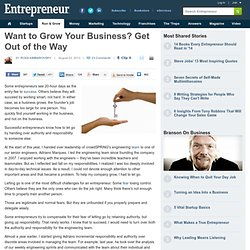 Want to Grow Your Business? Get Out of the Way
