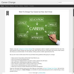 Want To Change Career But Don't Know How To?