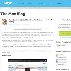 Want Guest Post Links? Find Them Via Twitter [TOOL] - YouMoz