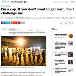 I'm a cop. If you don't want to get hurt, don't challenge me.