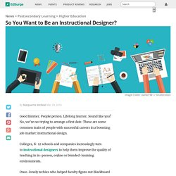 So You Want to Be an Instructional Designer?