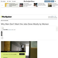 why-men-dont-want-the-jobs-done-mostly-by-women