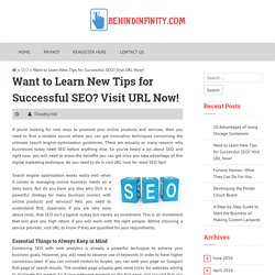 Want to Learn New Tips for Successful SEO? Visit URL Now!