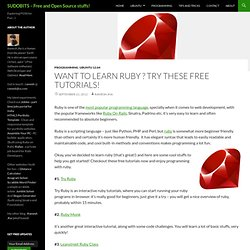 want to Learn Ruby ? Try these free tutorials!