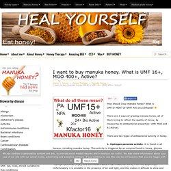 I want to buy manuka honey. What is UMF 16+, MGO 400+, Active?