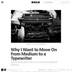 Why I Want to Move On from Medium to a Typewriter — The BOLD