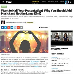 Want to Nail Your Presentation? Why You Should Add Music (and Not the Lame Kind)