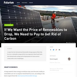 If We Want the Price of Renewables to Drop, We Need to Pay to Get Rid of Carbon