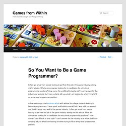 So You Want to Be a Game Programmer?