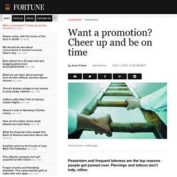 Want a promotion? Cheer up and be on time