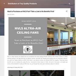 Want to Purchase an HVLS Fan? Take a Look at Its Benefits First!