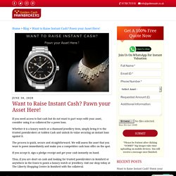 Want to Raise Instant Cash? Pawn your Asset Here!