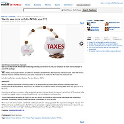 Want to save more tax? Add NPS to your CTC - Rediff Getahead