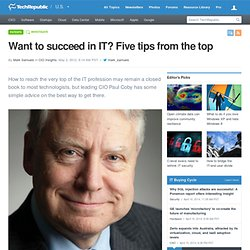 Want to succeed in IT? Five tips from the top