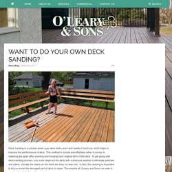 WANT TO DO YOUR OWN DECK SANDING? – Oleary and Sons