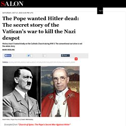 The Pope wanted Hitler dead: The secret story of the Vatican's war to kill the Nazi despot