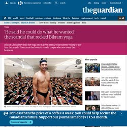 'He said he could do what he wanted': the scandal that rocked Bikram yoga