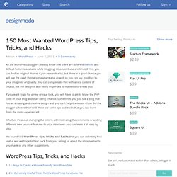 150 Most Wanted WordPress Tips, Tricks, and Hacks