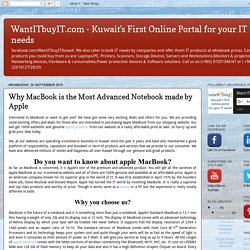 WantITbuyIT.com - Kuwait's First Online Portal for your IT needs: Why MacBook is the Most Advanced Notebook made by Apple