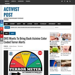 DHS Wants to Bring Back Asinine Color Coded Terror Alerts