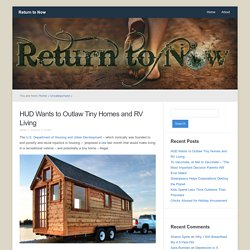 HUD Wants to Outlaw Tiny Homes and RV Living - Return to Now