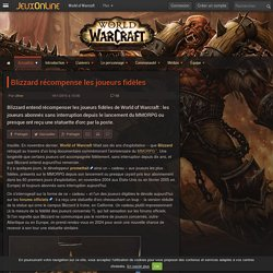 World of Warcraft - Blizzard récompense les joueurs fidèles - World of Warcraft