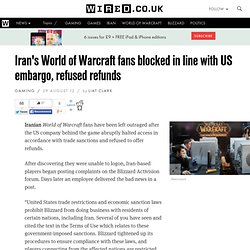 Iran's World of Warcraft fans blocked in line with US embargo, refused refunds