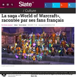 La saga «World of Warcraft», racontée par ses fans français