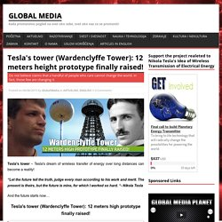 Tesla's tower (Wardenclyffe Tower): 12 meters height prototype finally raised!
