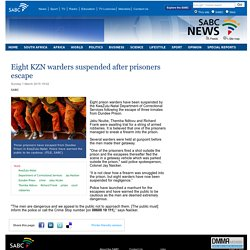 Eight KZN warders suspended after prisoners escape:Sunday 1 March 2015