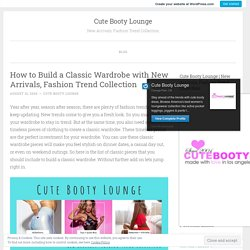 How to Refresh your Wardrobe with Fashion Trend Collection?