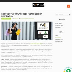 Lighten up your wardrobe from one shop destination - Best Mall in Ahmedabad