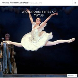Wardrobe: Types of Tutus – Pacific Northwest Ballet