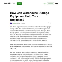 How Can Warehouse Storage Equipment Help Your Business?