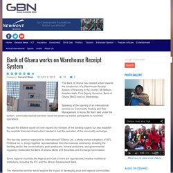 Bank of Ghana works on Warehouse Receipt System