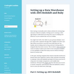 Setting up a Data Warehouse with AWS Redshift and Ruby – Coding@Credible