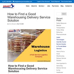 How to Find a Good Warehousing Delivery Service Solution