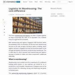 Logistics Vs Warehousing: The core difference