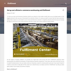 Set up cost-efficient e-commerce warehousing and Efulfilment