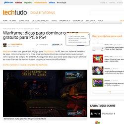 Warframe: dicas para dominar o game gratuito para PC e PS4