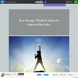Ken Wargo: What it Takes to Succeed in Sales