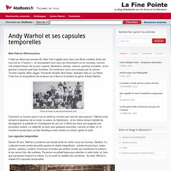 Andy Warhol et ses capsules temporelles