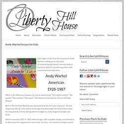 Andy Warhol lesson for kids - Liberty Hill House